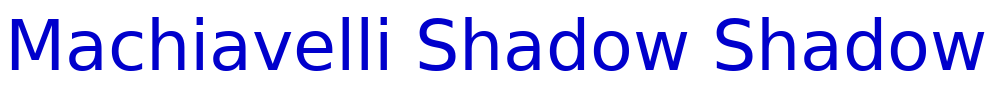Machiavelli Shadow Shadow font